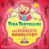 Tina Tortellini und das verhexte Schulfest (MP3-Download)