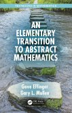 An Elementary Transition to Abstract Mathematics (eBook, PDF)
