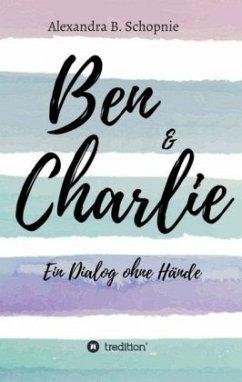 Ben & Charlie - Ein Dialog ohne Hände