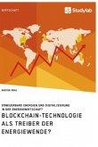 Blockchain-Technologie als Treiber der Energiewende? Erneuerbare Energien und Digitalisierung in der Energiewirtschaft
