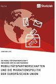 Mobilitätspartnerschaften und die Migrationspolitik der Europäischen Union. Die Mobilitätspartnerschaft zwischen der EU und Marokko