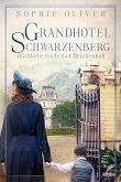 Grandhotel Schwarzenberg - Rückkehr nach Bad Reichenhall / Die Geschichte einer Familiendynastie Bd.2