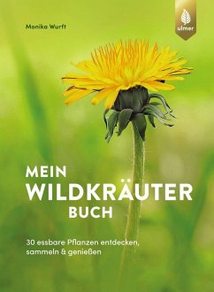 Mein Wildkräuterbuch - Wurft, Monika