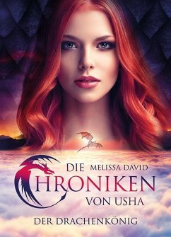 Die Chroniken von Usha - Der Drachenkönig - David, Melissa