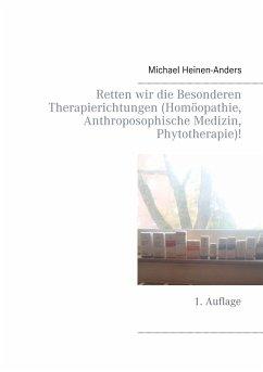 Retten wir die Besonderen Therapierichtungen (Homöopathie, Anthroposophische Medizin, Phytotherapie)!