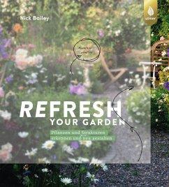 Refresh your garden - Bailey, Nick