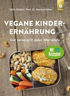 Vegane Kinderernährung - Gätjen, Edith; Keller, Markus
