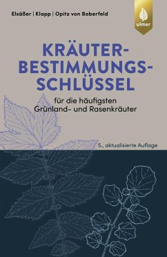 Kräuterbestimmungsschlüssel für die häufigsten Grünland- und Rasenkräuter - Elsäßer, Martin;Klapp, Ernst;Opitz von Boberfeld, Wilhelm