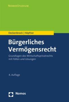Bürgerliches Vermögensrecht - Deckenbrock, Christian; Höpfner, Clemens