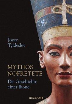 Mythos Nofretete. Die Geschichte einer Ikone (eBook, ePUB) - Tyldesley, Joyce