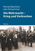 Die Wehrmacht - Krieg und Verbrechen (eBook, ePUB)