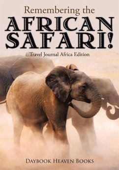Remembering the African Safari! Travel Journal Africa Edition - Books, Daybook Heaven