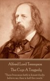 Alfred Lord Tennyson - The Cup: A Tragedy:
