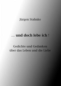...und doch lebe ich! (eBook, ePUB) - Stahnke, Jürgen