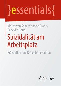Suizidalität am Arbeitsplatz (eBook, PDF) - Haug, Rebekka; Senarclens de Grancy, Moritz von
