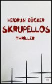 Skrupellos: Thriller (eBook, ePUB)