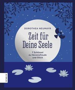 Zeit für Deine Seele (eBook, ePUB) - Neumayr, Dorothea