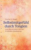 Selbstmitgefühl durch Tonglen (eBook, ePUB)