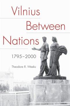 Vilnius between Nations, 1795-2000 (eBook, ePUB)