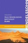 Felix Mendelssohn Bartholdy: Elias (eBook, PDF)