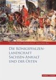 Die Königspfalzenlandschaft Sachsen-Anhalt und der Osten