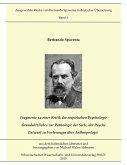 Fragmente zur Kritik der empirischen Psychologie; Grundsätzliches zur Pathologie der Seele, der Psyche; Entwurf zu Vorlesungen über Anthropologie