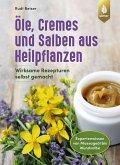Öle, Cremes und Salben aus Heilpflanzen