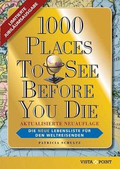 1000 Places To See Before You Die - Limitierte überarbeitete Jubiläumsausgabe - Schultz, Patricia