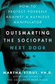 Outsmarting the Sociopath Next Door