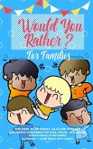 Would you Rather: The Book of Hilarious, Silly and Thought Provoking Questions for Kids, Teens, Adults and Everything in Between (Activi
