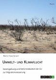 Umwelt- und Klimaflucht. Gesetzgebung und Reformdebatten der EU zur Migrationssteuerung