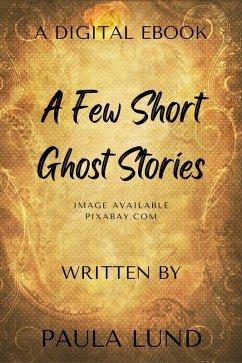 A Few Short Ghost Stories