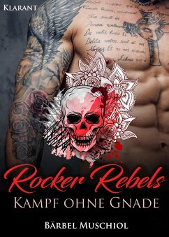 Rocker Rebels. Kampf ohne Gnade (eBook, ePUB) - Muschiol, Bärbel