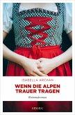 Wenn die Alpen Trauer tragen (eBook, ePUB)