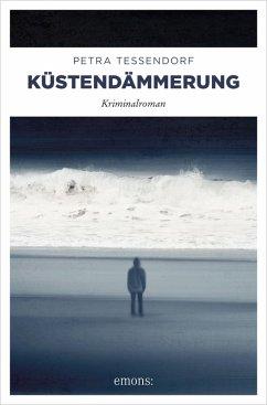 Küstendämmerung (eBook, ePUB) - Tessendorf, Petra