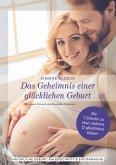 Das Geheimnis einer glücklichen Geburt (eBook, ePUB)