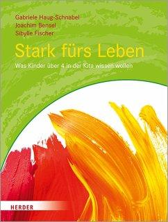 Stark fürs Leben (eBook, PDF) - Bensel, Joachim; Haug-Schnabel, Gabriele; Fischer, Sibylle