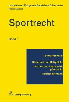 Sportrecht, Band II (eBook, PDF) - Anthamatten-Büchi, Sylvia; Scherrer, Urs; Staub, Roger; Trunz, Mirjam; Vasella, David; Wicki, Beat; Brägger, Rafael; Brogini, Romina; Celli, Alessandro L.; Derungs, Vitus; Gurovits, András A.; Gut, Eva; Haas, Ulrich; Jönsson, Mariana
