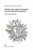 Arbeiten oder Leben im Ausland - wer ist in der AHV versichert? (eBook, PDF)
