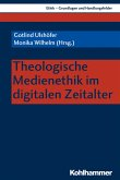 Theologische Medienethik im digitalen Zeitalter (eBook, PDF)