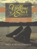 The Yellow Star House: The Remarkable Story of One Boy's Survival In a Protected House In Hungary (eBook, ePUB)