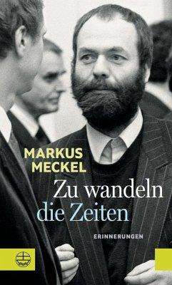 Zu wandeln die Zeiten - Meckel, Markus