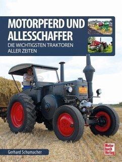 Motorpferd und Allesschaffer - Schumacher, Gerhard