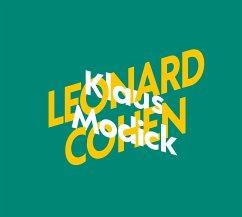 Klaus Modick über Leonard Cohen / KiWi Musikbibliothek Bd.5 (2 Audio-CDs) - Modick, Klaus