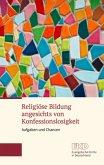 Religiöse Bildung angesichts von Konfessionslosigkeit