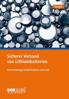 Sicherer Versand von Lithiumbatterien - Dechel, Nicole