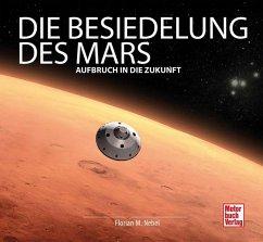 Die Besiedelung des Mars - Nebel, Florian Matthias