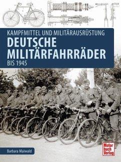 Deutsche Militärfahrräder bis 1945 - Maiwald, Barbara