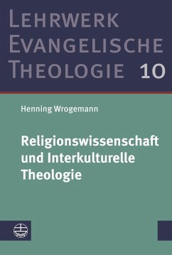 Religionswissenschaft und Interkulturelle Theologie - Wrogemann, Henning
