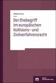 Der Ehebegriff im europäischen Kollisions- und Zivilverfahrensrecht